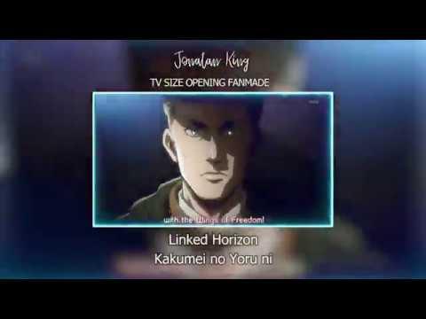 Shingeki no Kyojin Opening 5 - Kakumei no Yoru ni (Fanmade TV Size Jonatan King)