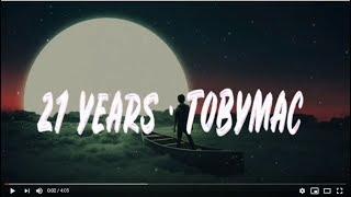 TobyMac - 21 Years (lyrics)