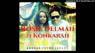 Rosie Delmah Ft Conkarah - Hello (Reggae Cover) 2015 / 2016
