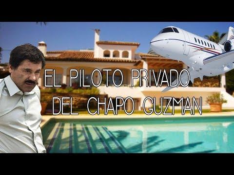 El PILOTO PRIVADO DE EL CHAPO GUZMAN.  *CONOCIA TODAS LAS RUTAS*