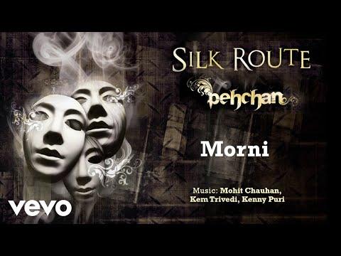 Morni - Pehcan | Silk Route | Official Hindi Pop Song