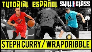 STEPHEN CURRY - WRAP DRIBBLE - TUTORIAL ESPAÑOL - SKILL CLASS #17