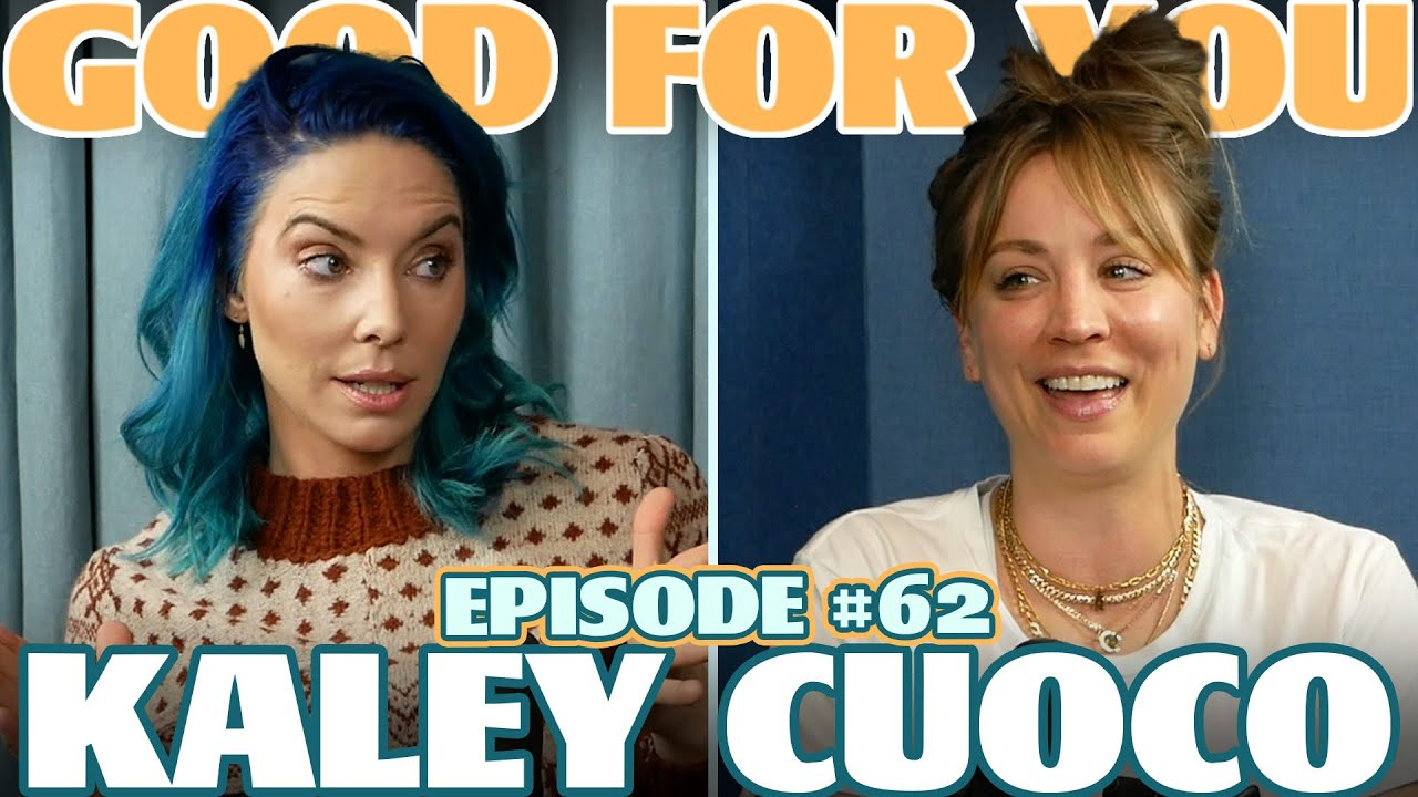 Ep #62: KALEY CUOCO | Good For You Podcast with Whitney Cummings - YouTube
