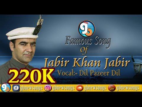 New Version Of Jabir khan Jabir Famous shina song Vocal Dil pazeer Dil 2018