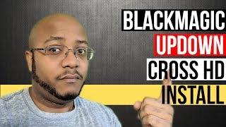 BlackMagic Design UpDownCross HD - Install