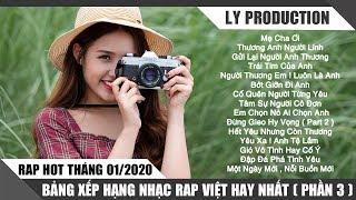 Rap Hot Việt Tháng 01/2020 - Bảng Xếp Hạng Nhạc Rap Việt Hay Nhất Tháng 01/2020 ( P3 )