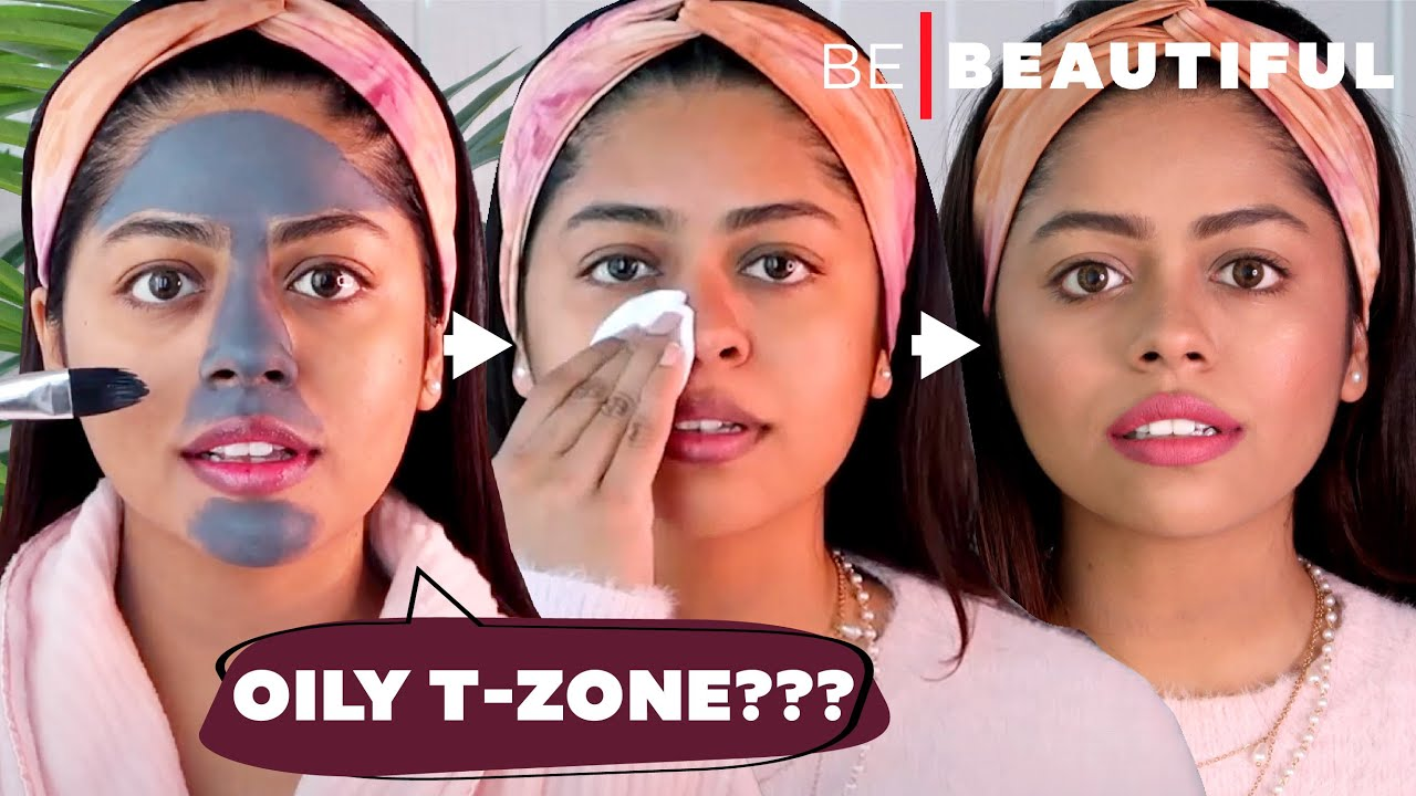 5 EFFECTIVE Ways To Deal With Oily T-Zone In SUMMER | How To Get Rid Of Oily Skin | Be Beautiful