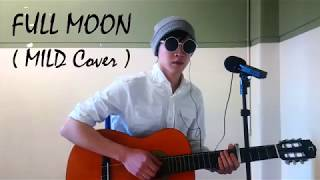 Full Moon (MILD Cover) - Morning Matt