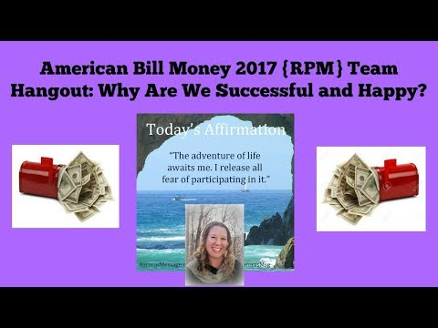 American Bill Money 2017 {RPM} Team Hangout Why Are We Successful and Happy!