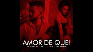 Pabllo Vittar - Amor de Que (Remix Titto Carvalho)