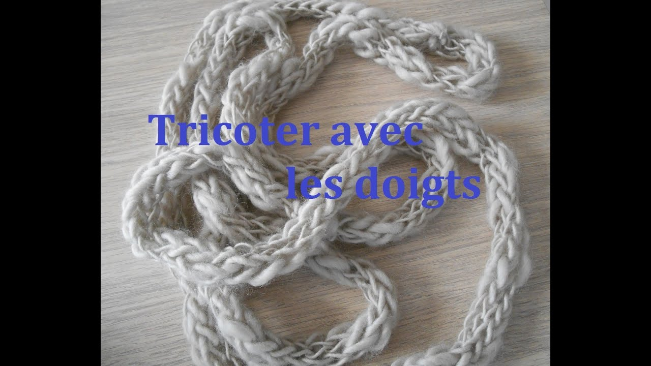 tricoter avec les doigts how to finger knit youtube. Black Bedroom Furniture Sets. Home Design Ideas