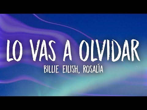 Billie Eilish, ROSALÍA – Lo Vas A Olvidar (Lyrics/Letra)