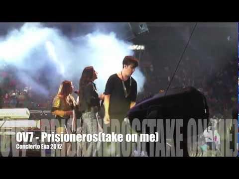 OV7 - Prisioneros(Take on me) Concierto exa 2012