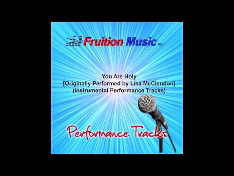 You Are Holy (Low Key) [Originally Performed by Lisa McClendon] [Instrumental Track] SAMPLE