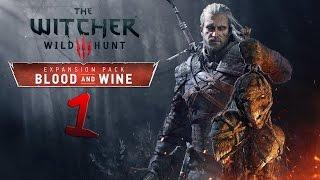 The Witcher 3: Wild Hunt - Blood and Wine. Часть 1 (В Туссент)