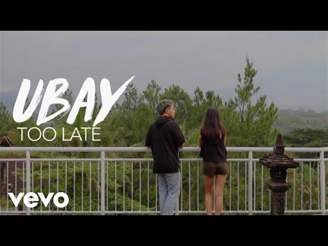 Ubay - Too Late (Official Lyrics Video)