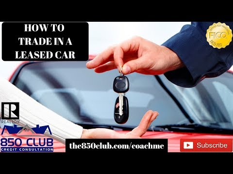 Leasing A New Car/Truck: How To Trade In A Leased Vehicle - Myfico,Budget,Financial Services