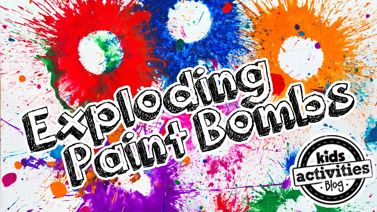 Paint Bombs Exploding Art Activity For Kids Youtube