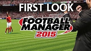 Football Manager 2015     First Look & Gameplay