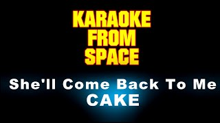 CAKE • She'll Come Back To Me • [Karaoke] [Instrumental Lyrics]