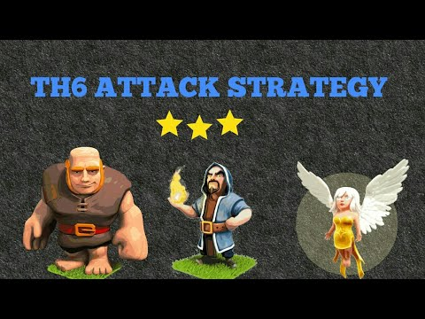 TH6 ATTACK STRATEGY | WAR AND RAIDS | 2018 NEW