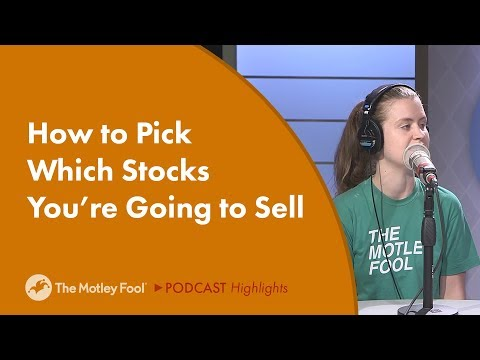 How to Pick Which Stocks You're Going to Sell