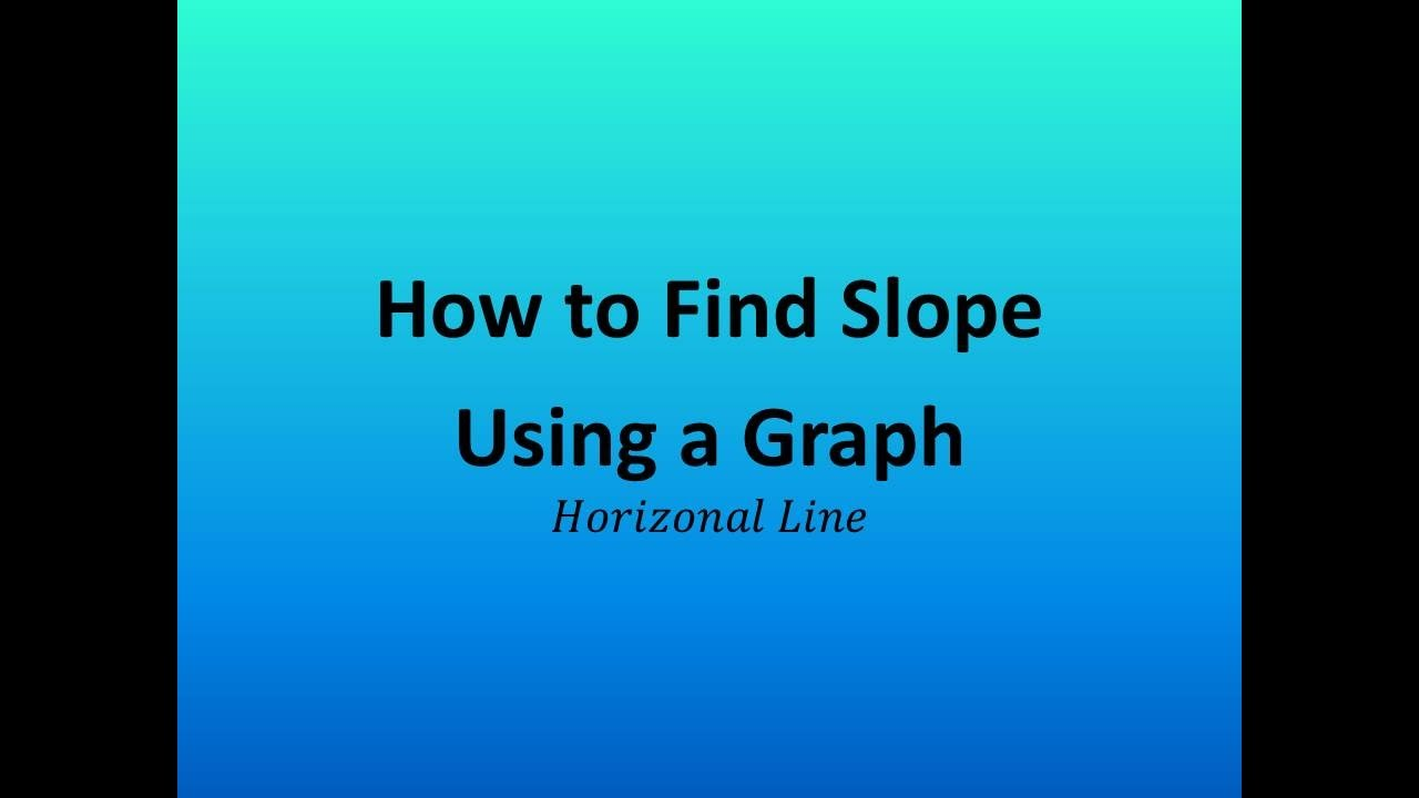 How To Find Slope Using A Graph: A Horizontal Line
