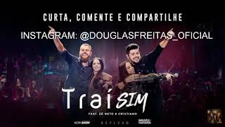Baixar Maiara & Maraísa (Feat. Zé Neto & Cristiano) - Traí Sim (Áudio Oficial) [DVD Reflexo Ao Vivo em SP]