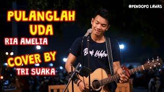 Download PULANGLAH UDA - RIA AMELIA (LIRIK) COVER BY TRI SUAKA - PENDOPO LAWAS