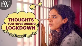 THOUGHTS YOU HAVE DURING LOCKDOWN | Rj Saru | JFW | Being SARU