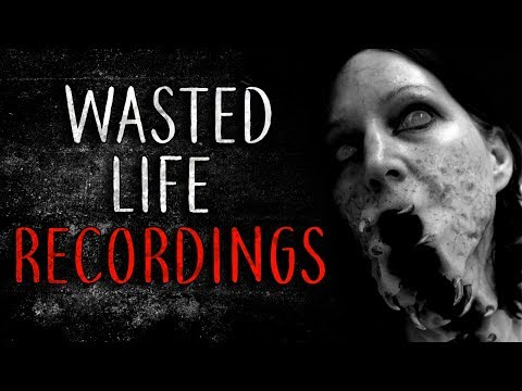 """Wasted Life Recordings"" Creepypasta"