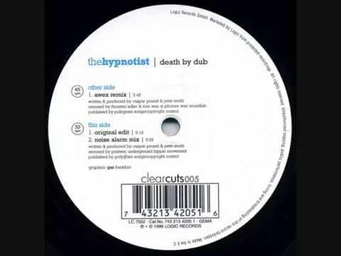 [1996] The Hypnotist - Death by Dub (Noise Alert Mix)
