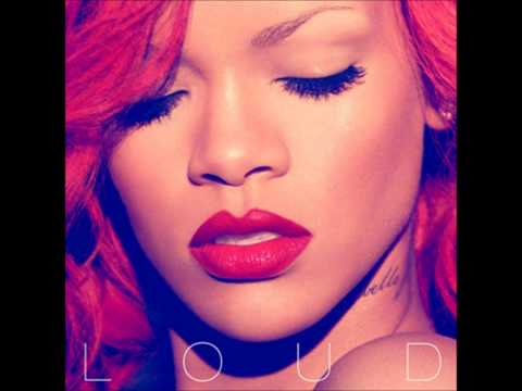 Rihanna - Loud - [5] Only Girl (In The World)