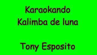 Karaoke Italiano - Kalimba de Luna - Tony Esposito ( Testo )