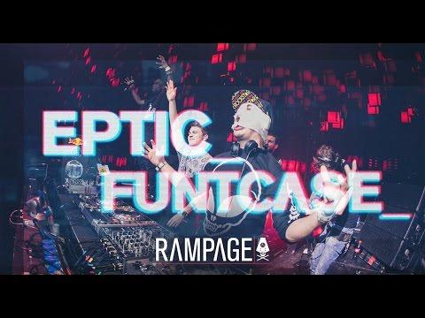 Rampage 2015 - Eptic b2b Funtcase full set