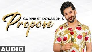 Propose (Full Audio)   Gurneet Dosanjh   Desi Crew   Latest Punjabi Songs 2019   Speed Records