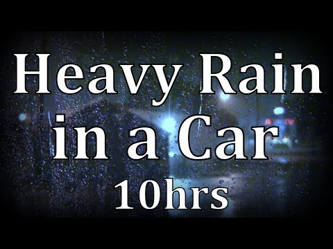 """10hrs Heavy Rain in Car """"Sleep Sounds"""""""