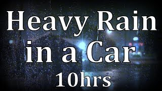 10hrs Heavy Rain in Car