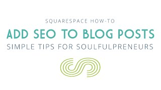How To Add SEO To Your Squarespace Blog Posts