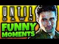 WHO WILL SURVIVE..?! - Until Dawn Funny Moments