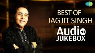 Best Of Jagjit Singh | Hindi Movie Songs | Audio Jukebox | Jagjit Singh Ghazals