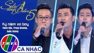 Kỷ Niệm Xa Bay – Thiên Bảo, Trọng Khương, Quốc Hương