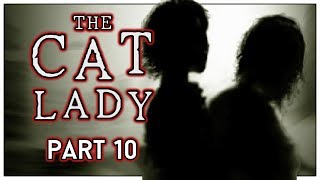 Let's Play The Cat Lady Part 10 - Five Months and Twenty Eight Days [Blind PC Gameplay]