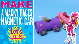Let's Create! | How To Make a Wacky Races Magnetic Car | Boomerang UK
