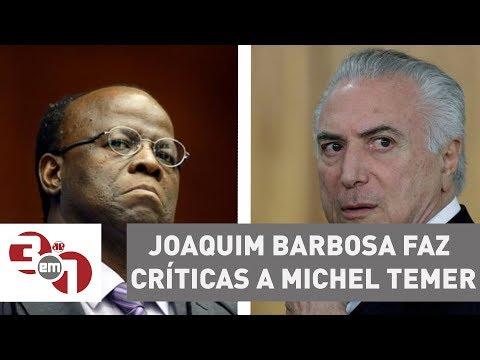 Joaquim Barbosa Faz Duras Críticas A Michel Temer, Mas Nega Ser Candidato Em 2018