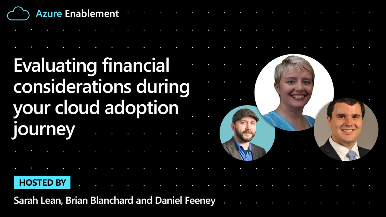 Evaluating Financial Considerations During Your Cloud Adoption Journey