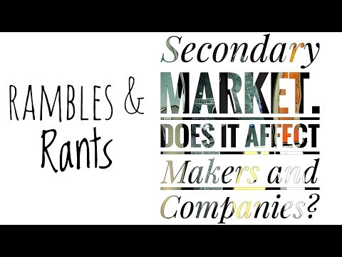 Secondary Market - Does it affect Makers and Companies?