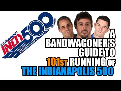 A Bandwagoner's Guide to the 2017 INDIANAPOLIS 500
