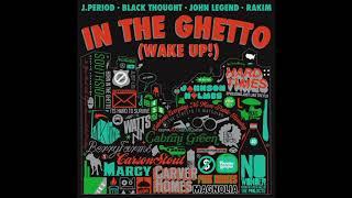 """In The Ghetto (Wake Up!)"" featuring Black Thought, Rakim & John Legend"