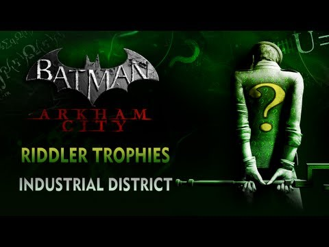 Batman: Arkham City - Riddler Trophies - Industrial District